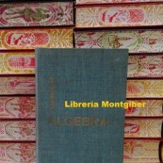 Libros de segunda mano de Ciencias: ALGEBRA . AUTOR : GODEMENT, ROGER . Lote 146542450