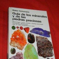 Libros de segunda mano: GUÍA DE LOS MINERALES Y DE LAS PIEDRAS PRECIOSAS, DE WALTER SCHUMANN - ED.OMEGA 1987. Lote 178685135