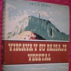 Libros de segunda mano: VIZCAYA Y SU PAISAJE VEGETAL. GEOBOTÁNICA VIZCAÍNA. EMILIO GUINEA. BILBAO 1949. Lote 146648862