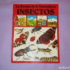 Libros de segunda mano: LA SENDA DE LA NATURALEZA ( INSECTOS ) - EDICIONES PLESA - SM EDICIONES. Lote 146769794