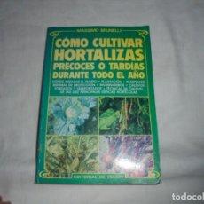 Livres d'occasion: COMO CULTIVAR HORTALIZAS PRECOCES O TARDIAS DURANTE TODO EL AÑO.MASSIMO BRUNELLI.EDITORIAL DE VECCHI. Lote 146932130