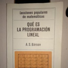Libri di seconda mano: QUÉ ES LA PROGRAMACIÓN LINEAL A.S.BÁRSOV EDITORIAL MIR. MOSCÚ. 1977 LECCIONES MATEMATICAS POPULARES. Lote 146963986