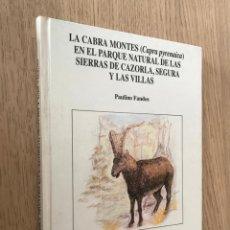 Libros de segunda mano: LA CABRA MONTES EN EL PARQUE NATURAL DE LAS SIERRAS DE CAZORLA, SEGURA Y LAS VILLAS - PAULINO FANDO. Lote 147021450