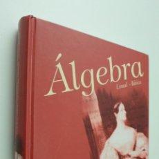 Libros de segunda mano de Ciencias: ÁLGEBRA (LINEAL, BÁSICA) - HERNÁNDEZ, FARIÑAS, CARRIÓN, VIRUMBRALES, ESCRIBANO. Lote 147027288