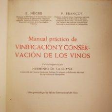 Libros de segunda mano: MANUAL PRACTICO DE VINIFICACION Y CONSERVACION DE LOS VINOS E. NRGRE 1952. Lote 147089338