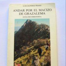 Libros de segunda mano: ANDAR POR EL MACIZO DE GRAZALEMA. GUÍA EXCURSIONISTA. Lote 147127614