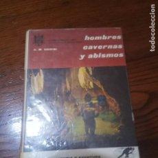 Libros de segunda mano: HOMBRES CAVERNAS Y ABISMOS - G.M. GHIDINI.. Lote 147181078