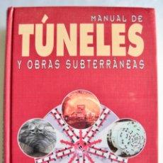 Libros de segunda mano: MANUAL DE TÚNELES Y OBRAS SUBTERRÁNEAS. VARIOS AUTORES. EDITOR CARLOS LÓPEZ JIMENO. 1997, MADRID.. Lote 147322038