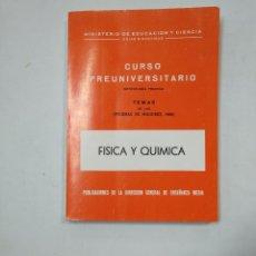 Libros de segunda mano de Ciencias: CURSO PREUNIVERSITARIO. METODOLOGIA PRACTICA. TEMAS PRUEBAS MADUREZ 1966. FISICA QUIMICA. TDK359. Lote 147472866
