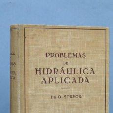Libros de segunda mano de Ciencias: PROBLEMAS DE HIDRAULICA APLICADA. DR. O. STRECK. Lote 147593630