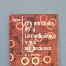Libros de segunda mano de Ciencias: LOS PRINCIPIOS DE LA TERMODINÁMICA Y SUS APLICACIONES. BUCKINGHAM. Lote 147598710