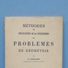 Libros de segunda mano de Ciencias: METHODES DE RESOLUTIONS ET DE DISCUSSION DES PROBLEMES DE GEOMETRIE. G.LEMAIRE. Lote 147598790