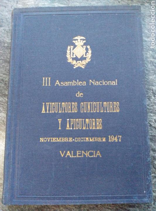 III ASAMBLEA NACIONAL,AVICULTORES,CUNICULTORES Y APICULTORES,1947, VALENCIA. (Libros de Segunda Mano - Ciencias, Manuales y Oficios - Biología y Botánica)