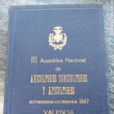 Libros de segunda mano: III ASAMBLEA NACIONAL,AVICULTORES,CUNICULTORES Y APICULTORES,1947, VALENCIA.. Lote 147613936