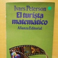 Libros de segunda mano de Ciencias: EL TURISTA MATEMÁTICO (IVARS PETERSON) ALIANZA EDITORIAL. Lote 147616446