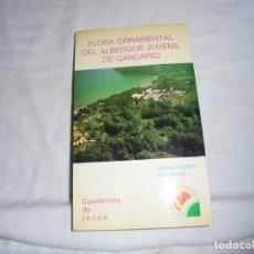 Libros de segunda mano: FLORA ORNAMENTAL DEL ALBRGUE JUVENIL DE GANDARIO.MARISA CASTRO/LUIS FREIRECUADERNOS DE I.N.I.C.E.199. Lote 147616590