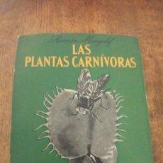Libros de segunda mano: LAS PLANTAS CARNÍVORAS DE MARGALEF. Lote 147632686