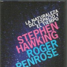 Libros de segunda mano de Ciencias: STEPHEN HAWKING. ROBER PENROSE. LA NATURALEZA DEL ESPACIO Y EL TIEMPO. DEBATE. Lote 147634706