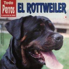 Libros de segunda mano: EL ROTTWEILER. EN : TODO PERROS : EL MAGAZINE DEL PERRO, Nº 49. [S.L.] : PB. EDITIONS, [S.A.]. . Lote 147638282