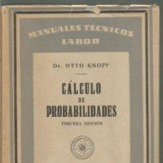 Libros de segunda mano de Ciencias: DR. OTTO KNOPF. CALCULO DE PROBABILIDADES. LABOR. Lote 147641642