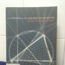 Libros de segunda mano de Ciencias: LA EXPERIENCIA DE DESCUBRIR EN GEOMETRÍA – MIGUEL DE GUZMAN OZAMIZ. Lote 147785598