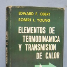 Libros de segunda mano de Ciencias: ELEMENTOS DE TERMODINAMICA Y TRANSMISION DE CALOR. VV.AA. Lote 147788458