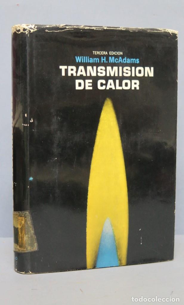 TRANSMISION DE CALOR. WILLIAM H MCADAMS (Libros de Segunda Mano - Ciencias, Manuales y Oficios - Física, Química y Matemáticas)