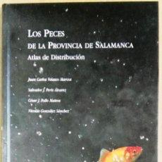 Libros de segunda mano: JUAN CARLOS VELASCO MARCOS ET AL., LOS PECES EN LA PROVINCIA DE SALAMANCA. ATLAS DE DISTRIBUCIÓN. Lote 147902382