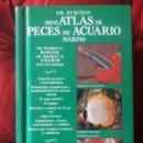 Libros de segunda mano: MINI-ATLAS DE PECES DE ACUARIO MARINO / DR. BURGESS / ED. HISPANO EUROPEA / MAS DE 2000 FOTOGRAFIAS . Lote 147915858