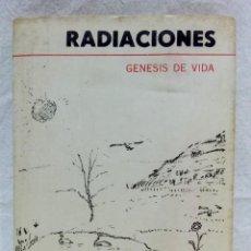Libros de segunda mano de Ciencias: RADIACIONES. GÉNESIS DE VIDA. POR JOSÉ DI LUCA. EDITORIAL PROVINCIA, CÓRDOBA, AÑO 1970.. Lote 148146214