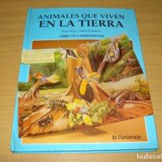 Libros de segunda mano: ANIMALES QUE VIVEN EN LA TIERRA. LIBRO EN 3 DIMENSIONES (KEN HOY Y MIKE PETERKIN). ED PARRAGÓN. 1990. Lote 148208538