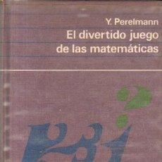 Libros de segunda mano de Ciencias: EL DIVERTIDO JUEGO DE LAS MATEMÁTICAS POR Y. PERELMANN DE CÍRCULO DE LECTORES EN BARCELONA 1970. Lote 148208786