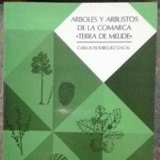 Libros de segunda mano: CARLOS RODRÍGUEZ DACAL. ÁRBOLES Y ARBUSTOS DE LA COMARCA TERRA DE MELIDE. 1985. Lote 148220798