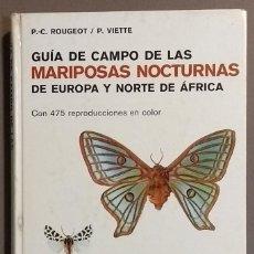 Libros de segunda mano: GUÍA DE CAMPO DE LAS MARIPOSAS NOCTURNAS DE EUROPA Y NORTE DE ÁFRICA. P.C.ROUGEOT & P.VIETTE. OMEGA . Lote 148238374
