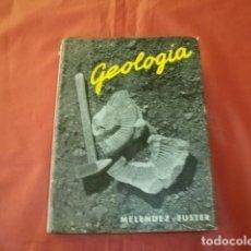 Libros de segunda mano: GEOLOGÍA - BERMUDO MELÉNDEZ Y JOSÉ Mª FUSTER. Lote 148410234