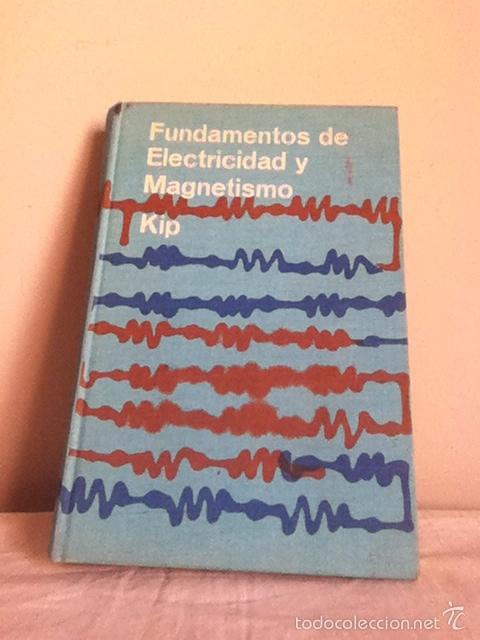FUNDAMENTOS DE ELECTRICIDAD Y MAGNETISMO. 1967 (Libros de Segunda Mano - Ciencias, Manuales y Oficios - Física, Química y Matemáticas)