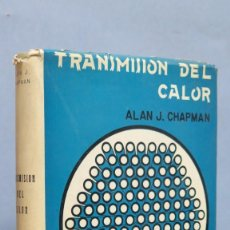 Libros de segunda mano de Ciencias: TRANSMISION DEL CALOR. ALAN J. CHAPMAN. Lote 148557562