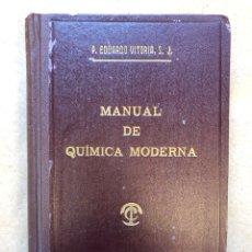 Libros de segunda mano de Ciencias: MANUAL DE QUÍMICA MODERNA. P. EDUARDO VITORIA. EDITORIAL TIP. CAT. CASALS 1955.. Lote 148630128