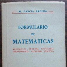Libros de segunda mano de Ciencias: FORMULARIO DE MATEMATICAS. M. GARCIA ARDURA. 1966. Lote 148659850
