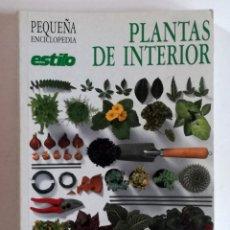 Livros em segunda mão: PLANTAS DE INTERIOR. PEQUEÑA ENCICLOPEDIA ESTILO. Lote 148688062