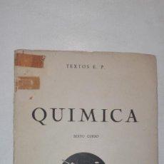 Libros de segunda mano de Ciencias - QUÍMICA SEXTO CURSO - Textos E. P. - Compañía Bibliográfica Española, S.A. Madrid - 148803426