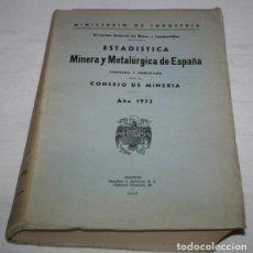 Livros em segunda mão: ESTADISTICA MINERIA Y METALURGICA DE ESPAÑA, CONSEJO DE MINERIA 1952, MINISTERIO DE INDUSTRIA, LIBRO. Lote 148861806