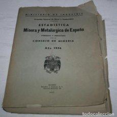 Livros em segunda mão: ESTADISTICA MINERIA Y METALURGICA DE ESPAÑA, CONSEJO DE MINERIA 1956, MINISTERIO DE INDUSTRIA, LIBRO. Lote 148861962