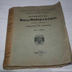 Livros em segunda mão: ESTADISTICA MINERIA Y METALURGICA DE ESPAÑA, CONSEJO DE MINERIA 1954, MINISTERIO DE INDUSTRIA, LIBRO. Lote 148862034