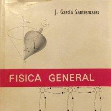 Libros de segunda mano de Ciencias: FÍSICA GENERAL - J. GARCÍA SANTESMASES. Lote 148811157