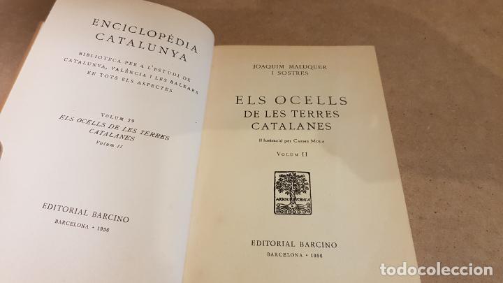 ELS OCELLS DE LES TERRES CATALANES / VOL II / JOAQUIM MALUQUER I SOSTRES / ED - BARCINO-1956. (Libros de Segunda Mano - Ciencias, Manuales y Oficios - Biología y Botánica)