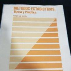 Libros de segunda mano de Ciencias: METODOS ESTADISTICOS, TEORIA Y PRÁCTICA.RAMON CAO GARCIA.. Lote 148957466