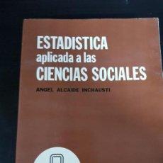 Libros de segunda mano de Ciencias: ESTADISTICA APLICADA A LAS CIENCIAS SOCIALES, ANGEL ALCAIDE INCHAUSTI. Lote 148959322