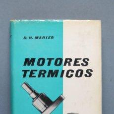 Libros de segunda mano de Ciencias: MOTORES TERMICOS. D. H. MARTER. Lote 149248042