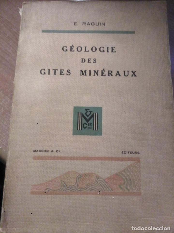 GÉOLOGIE DES GITES MINÉRAUX, E. RAGUIN, 1949 (Libros de Segunda Mano - Ciencias, Manuales y Oficios - Paleontología y Geología)